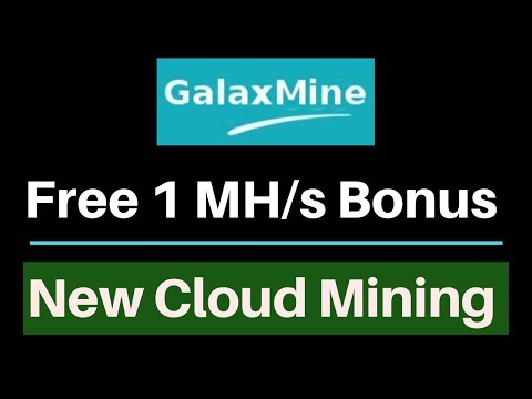 Free Bitcoin Cloud Mining 2018 | GALAXMINE :: Free 1 MHS Bonus | New Bitcoin Mining Site 2018