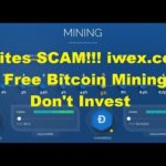 Sites SCAM!!! iwex.cc Free Bitcoin Mining | Don't Invest