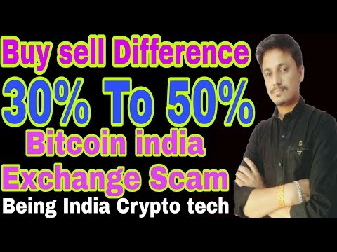 Buy Sell Difference 30% To 50% | Bitcoin India Exchage Scam | Being india crypto tech
