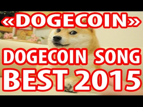 BEST WORLD SONG DOGECOIN 2015. BEST PERFORMANCE DOGECOIN SONG TO THE MOON.