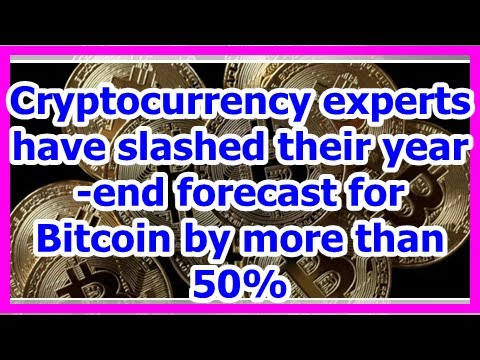 Today News - Cryptocurrency experts have slashed their year-end forecast for Bitcoin by more than 5