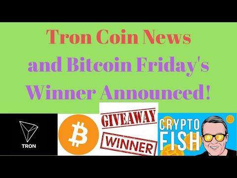 Tron Coin News and Bitcoin Friday's Winner Announced 6-15-2018