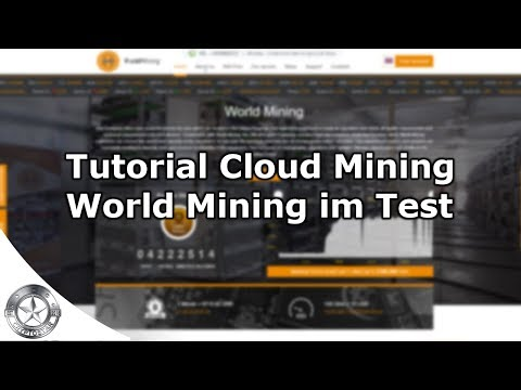Tutorial Bitcoin Cloud Mining mit World Mining Deutsch Juni 2018