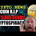 CRYPTO NEWS – BITCOIN IS DEAD – ALL ICOS ARE SCAMS – CRYPTOSPIRACY