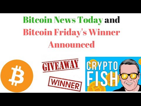 Bitcoin News Today and Bitcoin Friday's Winner Announced