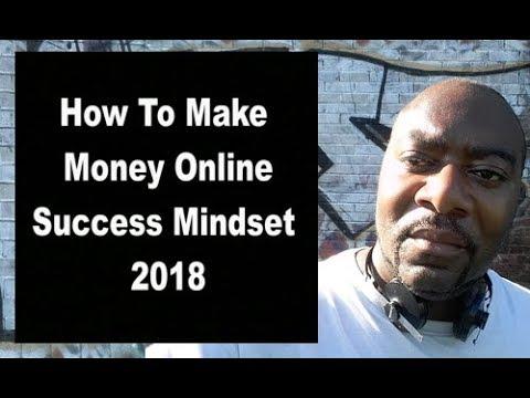 How To Make Money Online - Success Mindset 2018