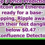 Today News – Top 3 Price Prediction: Bitcoin and Ethereum ready for a base-hopping, Ripple awaits w