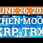 BITCOIN WILL MOON DUE TO THIS? TRON TRX, RIPPLE XRP NEWS! PRICE PREDICTION, CRYPTOCURRENCY NEWS 2018