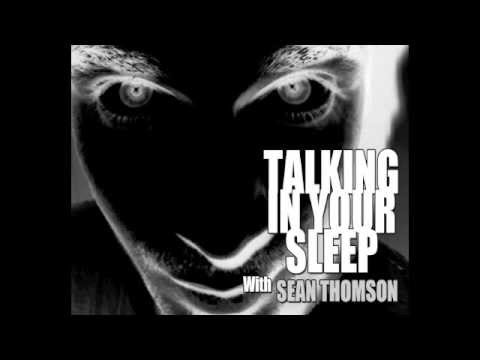 Talking In Your Sleep Show - July 29 2014