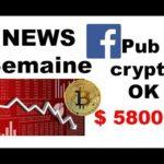 News: Bitcoin au plus bas $5800, MainNet Vechain et Ontology