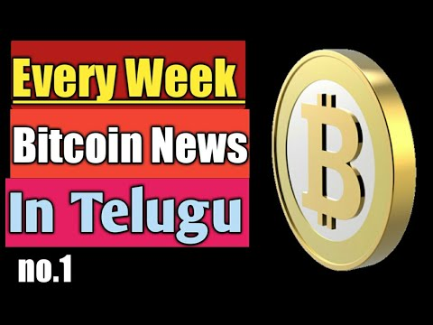 Weekly Bitcoin News no.1 In Telugu, crypto currency news, Bitcoin news, daily Bitcoin news in Telugu