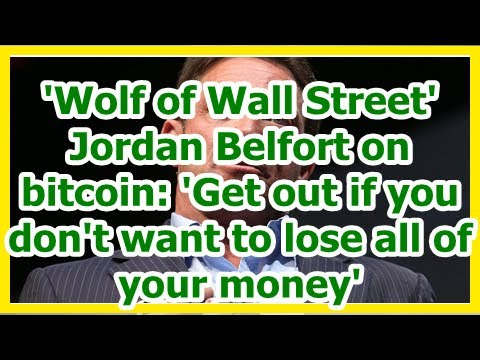 Today News - Wolf of Wall Street Jordan Belfort on bitcoin: Get out if you dont want to lose all of