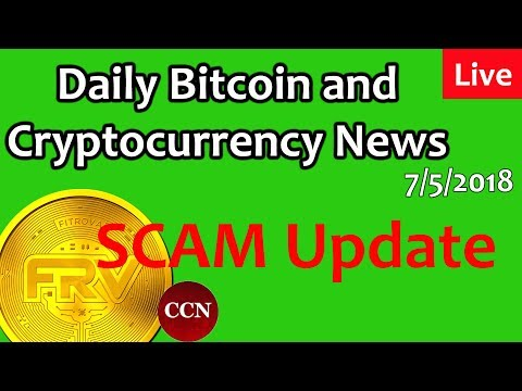 LIVE:  Fitrova SCAM UPDATE - Daily Bitcoin and Cryptocurrency News 7/5/2018