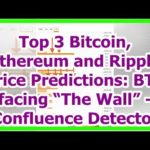 "Today News – Top 3 Bitcoin, Ethereum and Ripple Price Predictions: BTC facing ""The Wall"" – Confluen"