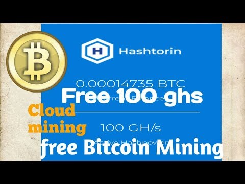 Earn free 100 ghs free bitcoin mining sites hashtorin.net