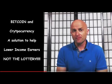 Lottery vs Bitcoin - Scam or Savvy Investment | Crypto to help Lower Income become self sufficient!!
