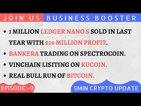 Ledger Nano S ($29M Profit) ! Bankera Price Prediction ! Vinchain Listing ! Bitcoin News