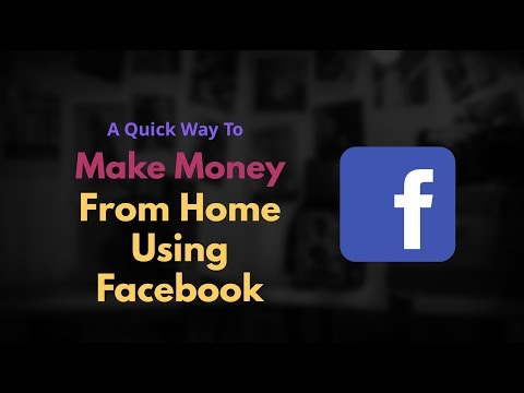 A Quick Way To Make Money From Home Using Facebook (2018)