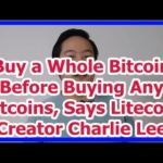 Today News – Buy a Whole Bitcoin Before Buying Any Altcoins, Says Litecoin Creator Charlie Lee