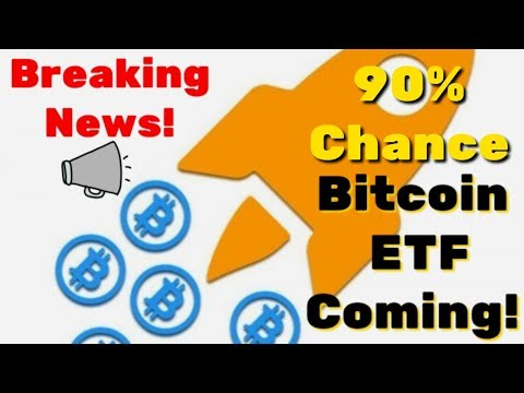 BREAKING NEWS! SOURCE: 90% chance Bitcoin ETF will get approval