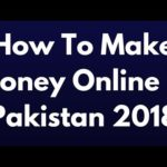 Online Jobs in Pakistan  How To Make Money Online in Pakistan 2018