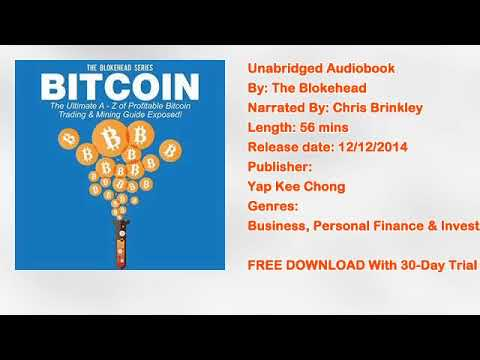 Bitcoin: The Ultimate A Z of Profitable Bitcoin Trading & Mining Guide Exposed Free Audiobook