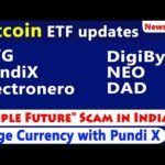 """Ripple Future"" Scam in India, Bitcoin ETF 50-50 Chance, #XVG #PundiX, #ETNX, #DIGIbyte, #NEO, #DAD"