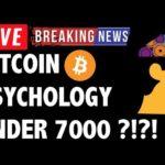 Bitcoin (BTC) Market Psychology Under 7000?! - Crypto Trading & Cryptocurrency Price News