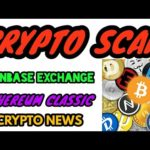 CRYPTO NEWS #159 || CRYPTO SCAM, ETHEREUM CLASSIC, COINBASE EXCHANGE