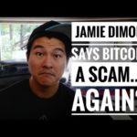 'Bitcoin is a Scam' – Jamie Dimon – We No Longer Believe You… We Never Did!