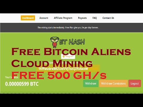 ET Hash | Free Bitcoin Aliens Cloud Mining - FREE 500 GH/s