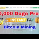 New Bitcoin Cloud Mining 2018 InstantPay.cc 20000 DOGE Withdrawl Proof 8% PROFIT Daily High Paying