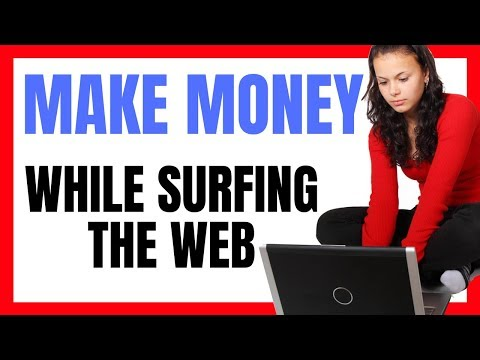 MAKE MONEY BY SURFING THE WEB! (No Extra Work Needed)