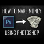 How to Make Money Online with Photoshop