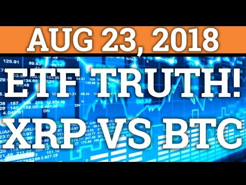 *THE TRUTH* ABOUT BITCOIN ETFS! RIPPLE XRP VS BTC? | CRYPTOCURRENCY PRICE + NEWS 2018