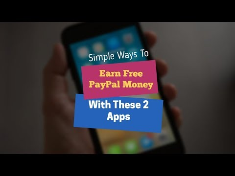 Simple Ways To Earn Free PayPal Money With These 2 Apps
