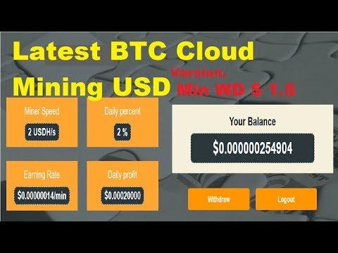 Latest BTC Cloud Mining USD version - Min WD $1.5