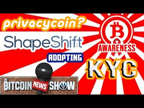 The Bitcoin News Show #88 - Bitcoin as PrivacyCoin, Shapeshift adopting KYC, Crypto Awareness Up