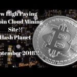 New High Paying Bitcoin Cloud Mining Site!! Hash Planet!!(September 2018)