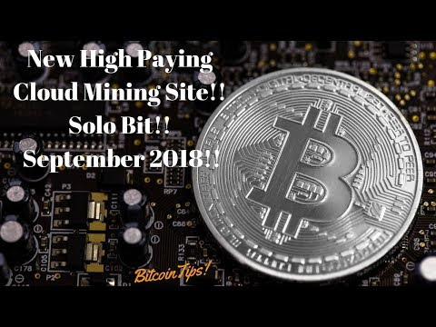 New High Paying Bitcoin Cloud Mining Site!! Solo Bit!!(September 2018)