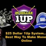 25 Dollar 1Up Make Money Online – 25 Dollar 1Up The Best Way To Make Money Online