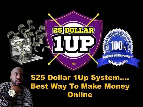 25 Dollar 1Up Make Money Online - 25 Dollar 1Up The Best Way To Make Money Online