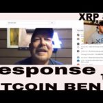 Response to BITCOIN BEN welcome to the XRP family. XRP WILL BE #1 & ETC