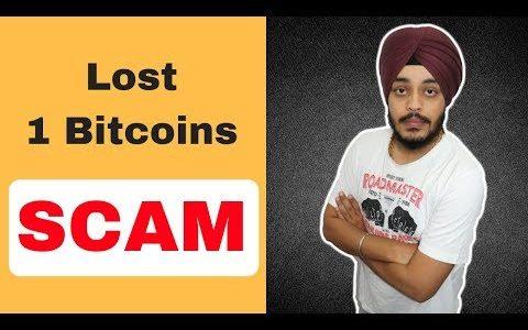 Lost 1 Bitcoin SCAM 😢😢😢