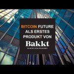 BITCOIN FUTURE ALS ERSTES PRODUKT VON BAKKT