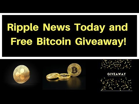 Ripple News Today and Free Bitcoin Giveaway!