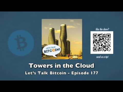 Towers in the Cloud – Let's Talk Bitcoin Episode 177