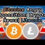 Bitcoins Wild Opposition | Crypto News | Litecoin