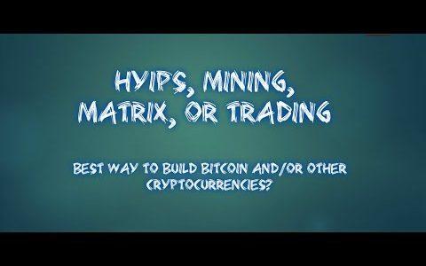 HYIPS , Mining, or Trading? Building your Bitcoin portfolio