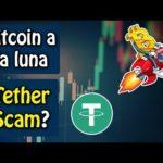 bitcoin a la luna, Tether scam? que ha pasado?, noticias y mas